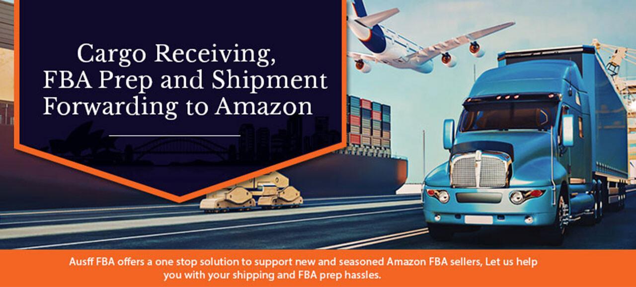 Cargo Receiveing FBA Prep and Shipment Forwarding to Amazon
